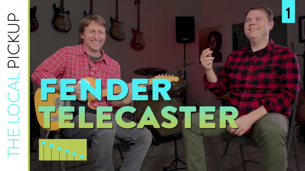 The Local Pickup Episode 1 Thumbnail Fender Telecaster
