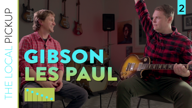 The Local Pickup Episode 2 Thumbnail Gibson Les Paul