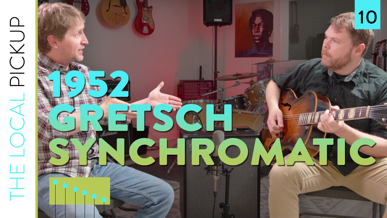 The Local Pickup Episode 10 Thumbnail 1952 Gretsch